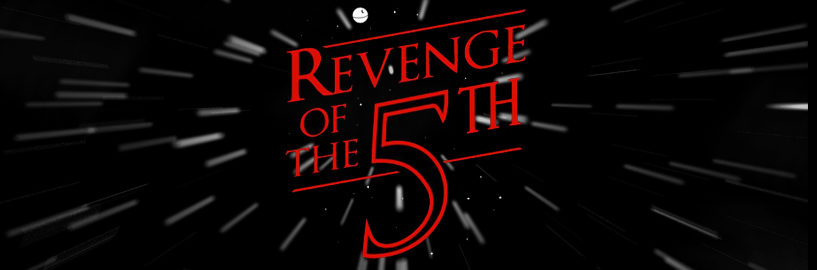 O Star Wars Day continua! Hoje é Revenge of the 5th.