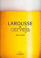Larousse da Cerveja, de Ronaldo Morado