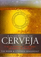 O Atlas Mundial da Cerveja, de Tim Webb e Stephen Beaumont